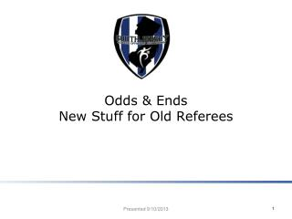 Odds & Ends New Stuff for Old Referees