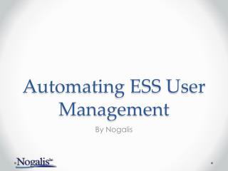 Automating ESS User Management