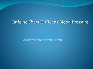 Caffeine Effect On Teens Blood Pressure