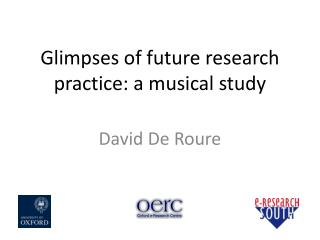 Glimpses of future research practice: a musical study
