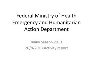 Federal Ministry of Health  Emergency and Humanitarian Action Department