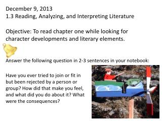 December 9, 2013 1.3  Reading, Analyzing, and Interpreting Literature