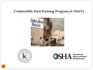 Combustible Dust Training Program (C- DuST )