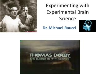 Experimenting with Experimental Brain Science