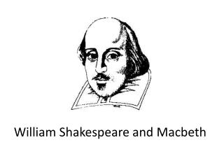 William Shakespeare and Macbeth
