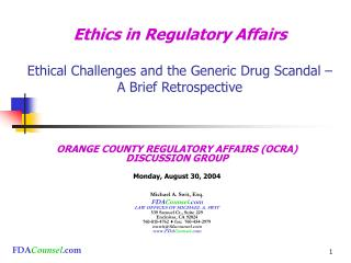 Ethics in Regulatory Affairs Ethical Challenges and the Generic Drug Scandal – A Brief Retrospective