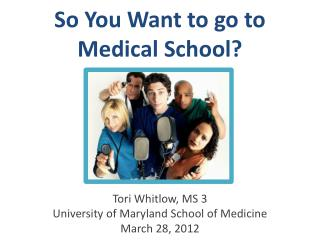So You  W ant to go to Medical  S chool?