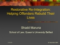 Restorative Re-Integration:  Helping Offenders Rebuild Their Lives