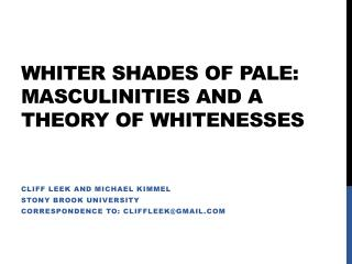 Whiter Shades of Pale: Masculinities and A Theory of  Whitenesses