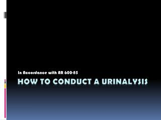 How to conduct a  URinalysis