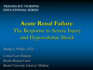 Acute Renal Failure : The Response to Severe Injury and Hypovolemic Shock