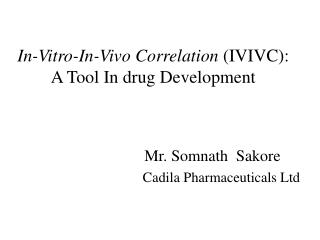 In-Vitro-In-Vivo Correlation  (IVIVC):   A Tool In drug Development