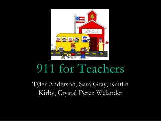 911 for Teachers