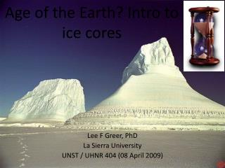 Age of the Earth? Intro to ice cores