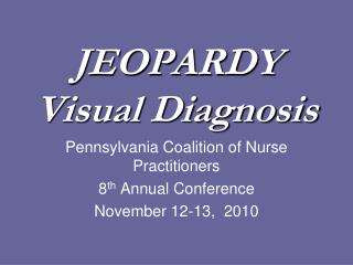 JEOPARDY Visual Diagnosis