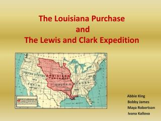 The Louisiana Purchase  and  The Lewis and Clark Expedition