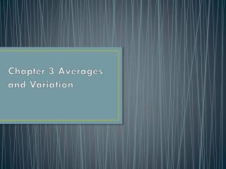 Chapter 3 Averages and Variation
