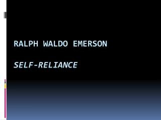 Ralph Waldo Emerson Self-Reliance
