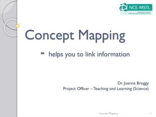 Concept Mapping 	-  helps you to link information