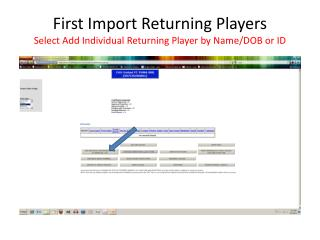 First Import Returning Players Select Add Individual Returning Player by Name/DOB or ID