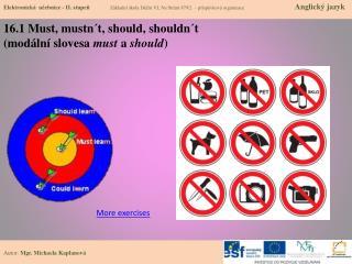 16.1 Must , mustn´t , should , shouldn´t (modální slovesa must a should )