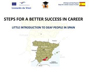 STEPS FOR A BETTER SUCCESS IN CAREER LITTLE INTRODUCTION TO DEAF PEOPLE IN SPAIN