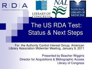 The US RDA Test: Status & Next Steps