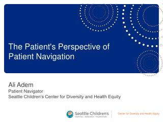 Ali Adem Patient Navigator Seattle Children's Center for Diversity and Health Equity