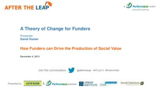 A Theory of Change for Funders Presenter David Hunter