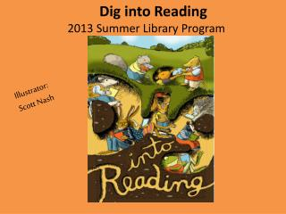 Dig into Reading   2013 Summer Library Program