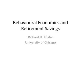 Behavioural  Economics and  Retirement Savings