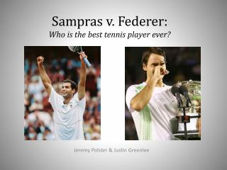 Sampras v. Federer: Who is the best tennis player ever?