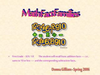 First Grade  - SOL 1.8 The student will recall basic addition facts   i.e., sums to 10 or less   and the corresponding s