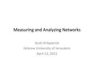Measuring  and  Analyzing Networks