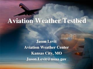 Aviation Weather Testbed