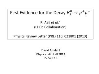 First Evidence for the Decay  R.  Aaij et al. * ( LHCb  Collaboration)