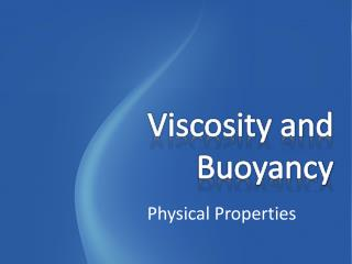 Viscosity and Buoyancy