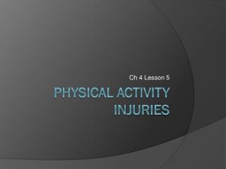 Physical activity injuries