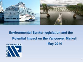 Environmental Bunker legislation and  the Potential  Impact on the Vancouver Market