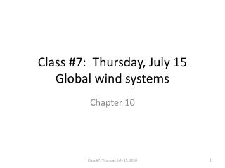 Class #7:  Thursday, July 15 Global wind systems