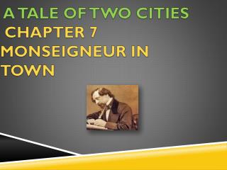 A Tale of Two Cities  Chapter  7 Monseigneur in Town