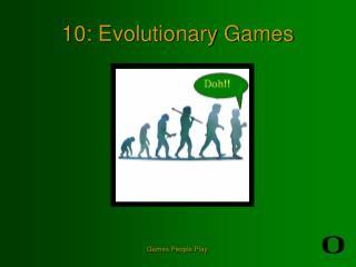 10: Evolutionary Games