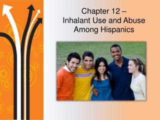 Chapter 12 –  Inhalant Use and Abuse Among Hispanics