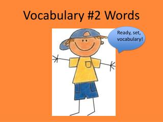 Vocabulary #2 Words