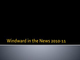 Windward in the News 2010-11
