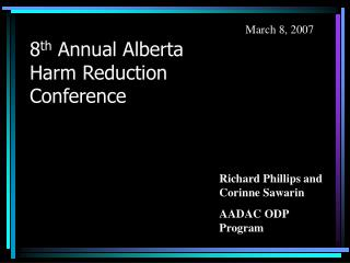 8 th  Annual Alberta Harm Reduction Conference