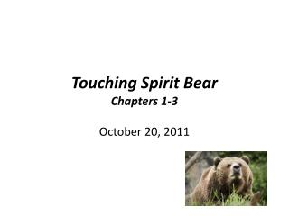 Touching Spirit Bear Chapters 1-3