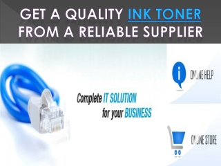Get a quality Ink toner from a reliable supplier