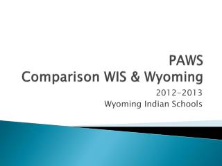 PAWS Comparison WIS & Wyoming