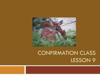 Confirmation Class Lesson 9